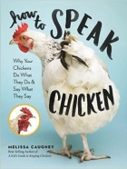 Book How to Speak Chicken: Why Your Chickens Do What They Do & Say What They Say free