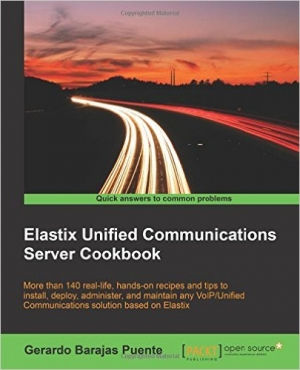 Download Elastix Unified Communications Server Cookbook free book as pdf format