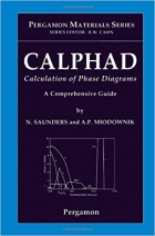 Book CALPHAD (Calculation of Phase Diagrams): A Comprehensive Guide, Volume 1 (Pergamon Materials Series) free