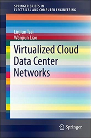 Download Virtualized Cloud Data Center Networks: Issues in Resource Management. (SpringerBriefs in Electrical and Computer Engineering) free book as pdf format