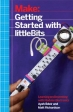 Book Make: Getting Started with littleBits free