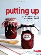 Putting Up: A Year-Round Guide to Canning in the Southern Tradition