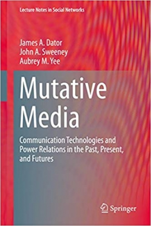 Download Mutative Media: Communication Technologies and Power Relations in the Past, Present, and Futures (Lecture Notes in Social Networks) free book as pdf format