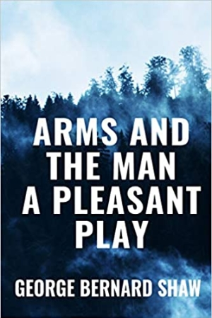 Download Arms and the Man A Pleasant Play free book as pdf format