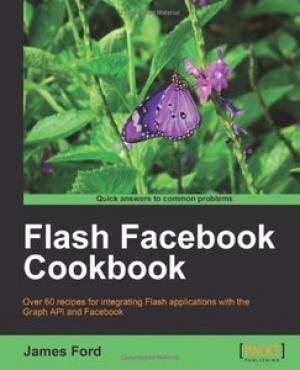 Download Flash Facebook Cookbook free book as pdf format