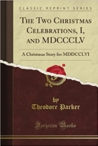 The two Christmas celebrations, A.D. I. and MDCCCLV