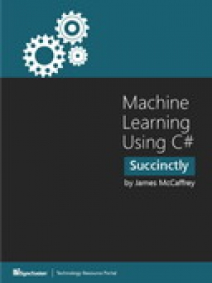Download Machine Learning Using C# Succinctly free book as pdf format