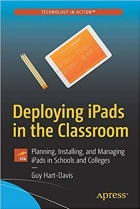 Book Deploying iPads in the Classroom: Planning, Installing, and Managing iPads in Schools and Colleges (Technology in Action) free