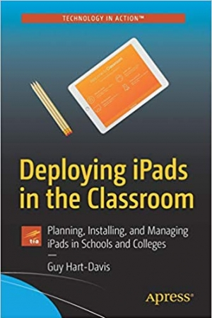 Download Deploying iPads in the Classroom: Planning, Installing, and Managing iPads in Schools and Colleges (Technology in Action) free book as pdf format