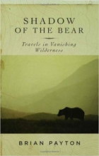 Book Shadow of the Bear: Travels in Vanishing Wilderness free
