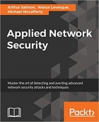 Book Applied Network Security: Proven tactics to detect and defend against all kinds of network attack free
