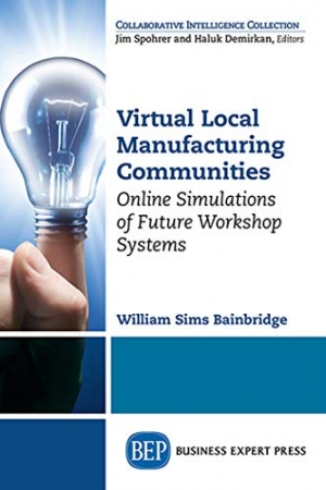 Download Virtual Local Manufacturing Communities: Online Simulations of Future Workshop Systems free book as pdf format