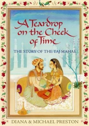 Download A Teardrop on the Cheek of Time: The Story of the Taj Mahal free book as epub format