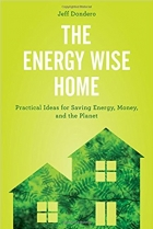 Book The Energy Wise Home Practical Ideas for Saving Energy, Money, and the Planet free