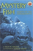 Mystery Fish: Secrets Of The Coelacanth (On My Own Science)