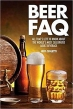 Book Beer FAQ: All That's Left to Know About The World's Most Celebrated Adult Beverage (FAQ Series) free