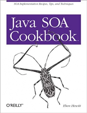 Download Java SOA Cookbook: SOA Implementation Recipes, Tips, and Techniques free book as pdf format