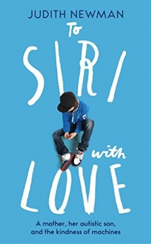 Download To Siri With Love: A Mother, Her Autistic Son, and the Kindness of a Machine free book as epub format