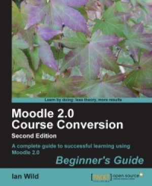 Download Moodle 2.0 Course Conversion, 2nd Edition free book as pdf format