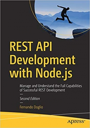 Download REST API Development with Node.js: Manage and Understand the Full Capabilities of Successful REST Development free book as pdf format