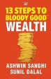 Book 13 Steps to Bloody Good Wealth free