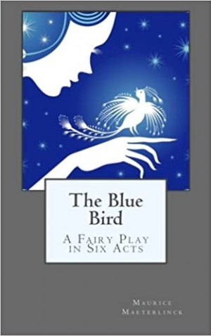 Download The Blue Bird: A Fairy Play in Six Acts free book as pdf format