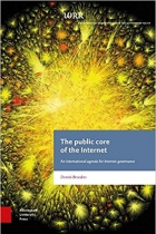 Book The Public Core of the Internet An International Agenda for Internet Governance (WRR Rapporten) free