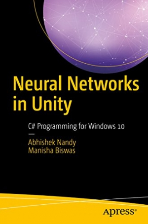 Download Neural Networks in Unity: C# Programming for Windows 10 free book as pdf format