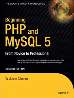 Download Beginning PHP and MySQL 5: From Novice to Professional free book as pdf format
