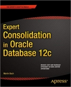 Book Expert Consolidation in Oracle Database 12c free