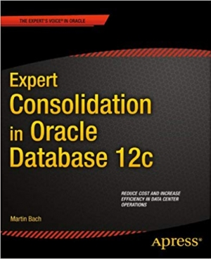 Download Expert Consolidation in Oracle Database 12c free book as pdf format