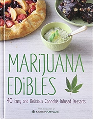 Download Marijuana Edibles 40 Easy & Delicious Cannabis-Infused Desserts free book as epub format