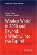 Book Wireless World in 2050 and Beyond: A Window into the Future! (Springer Series in Wireless Technology) free