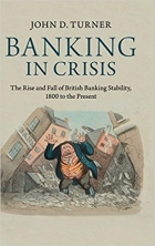Banking in Crisis: The Rise and Fall of British Banking Stability, 1800 to the Present