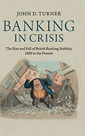 Download Banking in Crisis: The Rise and Fall of British Banking Stability, 1800 to the Present free book as pdf format