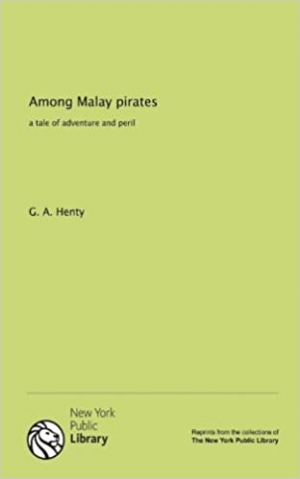 Download Among Malay pirates: a tale of adventure and peril free book as epub format