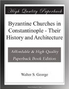 Book Byzantine Churches in Constantinople - Their History and Architecture free