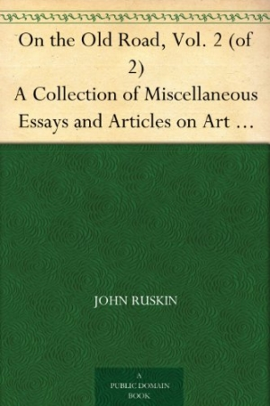 Download On the Old Road, Vol. 2 (of 2) A Collection of Miscellaneous Essays and Articles on Art and Literature free book as pdf format