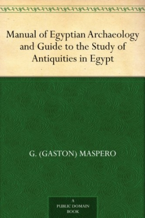 Download Manual of Egyptian Archaeology and Guide to the Study of Antiquities in Egypt free book as epub format