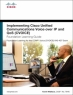 Implementing Cisco Unified Communications Voice over IP and QoS (Cvoice), 4th Edition