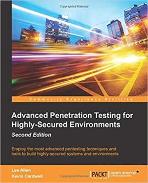 Download Advanced Penetration Testing for Highly-Secured Environments - Second Edition free book as pdf format