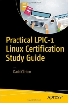 Book Practical LPIC-1 Linux Certification Study Guide free