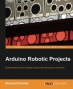Book Arduino Robotic Projects free