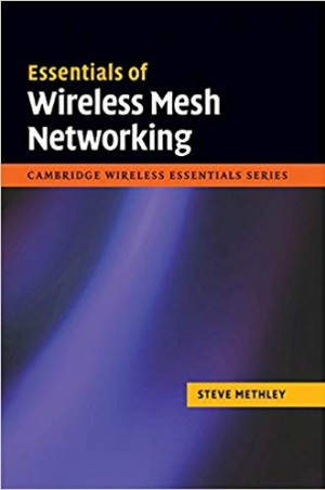 Download Essentials of Wireless Mesh Networking (The Cambridge Wireless Essentials Series) free book as pdf format