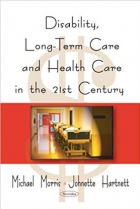 Book Disability, Long-Term Care, and Health Care in the 21st Century free