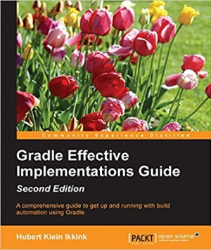 Download Gradle Effective Implementations Guide - Second Edition free book as pdf format