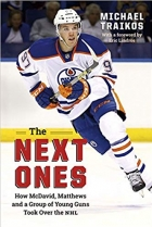 The Next Ones How McDavid, Matthews and a Group of Young Guns Took Over the NHL