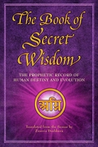 Book The Book of Secret Wisdom: The Prophetic Record of Human Destiny and Evolution free