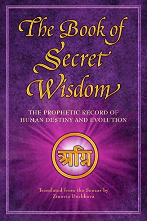 Download The Book of Secret Wisdom: The Prophetic Record of Human Destiny and Evolution free book as pdf format