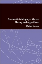 Book Stochastic Multiplayer Games: Theory and Algorithms free